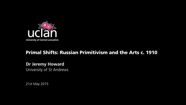 Primal Shifts: Russian Primitivism and the Arts c. 1910